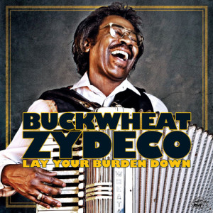 1317658486-buckwheat_zydeco_-_lay_your_burden_down