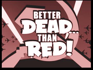 BetterDeadThanRed