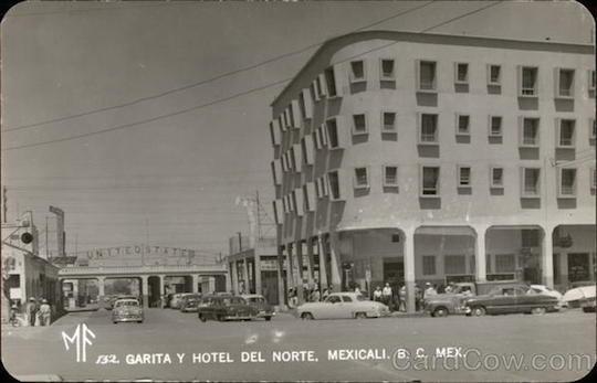 Garita y Hotel del Norte Mexicali