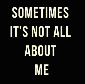 Sometimes-its-not-all-about-me-730x1095