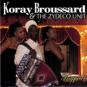 korey-broussard-and-the-zydeco-unit-trapped-mte