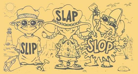slip slap slop