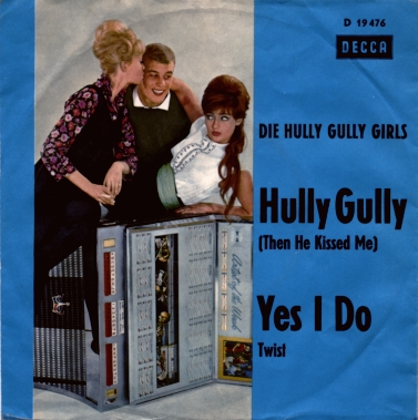 die-hully-gully-girls-hully-gully-then-he-kissed-me-decca