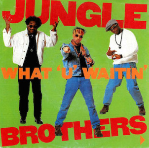 JungleBrothers_WhatUWaitin