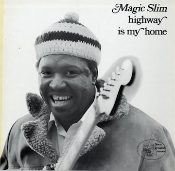 Magic+Slim+-+Highway+Is+My+Home+-+LP+RECORD-563024