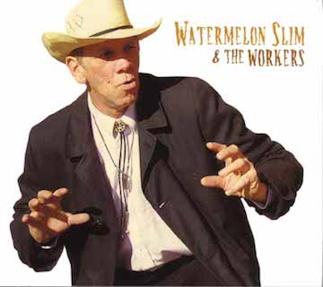 Watermelon Slim & The Workers1