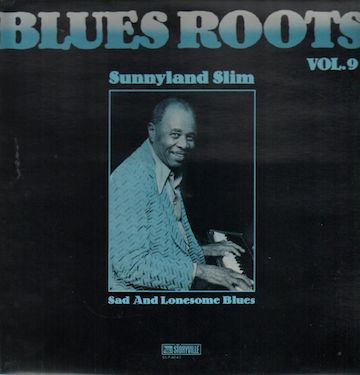 sunnyland_slim-blues_roots_vol._9_-_sad_and_lonesome_blues