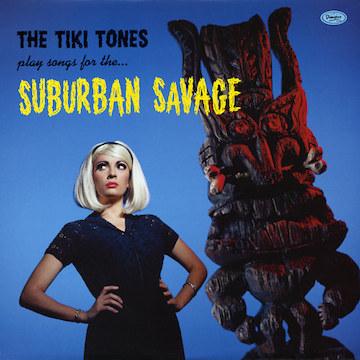 tiki-tones-suburban-savage