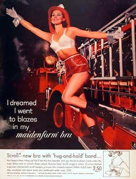 1963 - Firetruck - I dreams I went to blazes in my -- httpwww.adclassix.comads263maidenformbra.htm