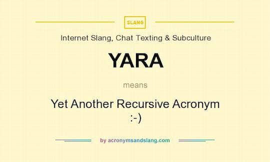 YARA means - Yet Another Recursive Acronym :-)
